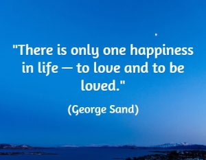 there-is-only-one-happiness-in-life